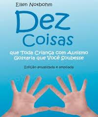 Livro: Dez Coisas que Toda Criança com Autismo Gostaria que Você Soubesse